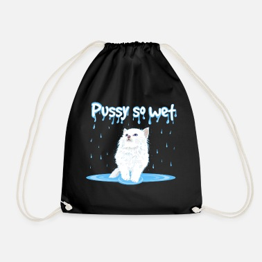 Wet WET PUSSY - WET CAT - Drawstring Bag