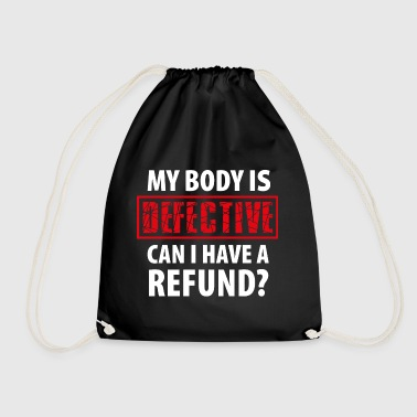 Nurse My Body is Defective - Illness Pain Injured - Drawstring Bag