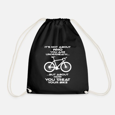 Cycling It's not who you are underneath - it's your action - Drawstring Bag