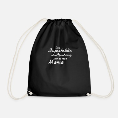 A superhero without a cape is called Mama Tshirt - Drawstring Bag