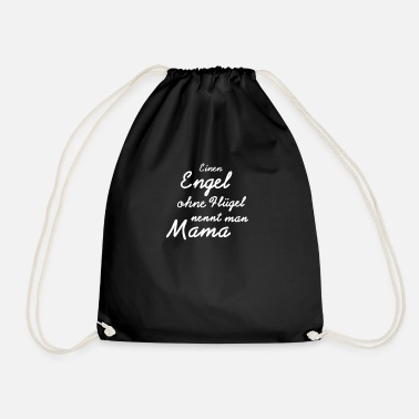 An angel without wings is called Mama Tshirt - Drawstring Bag