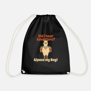 Hear Did I Hear Adventure? Alpaca My Bag! Abenteuer - Turnbeutel