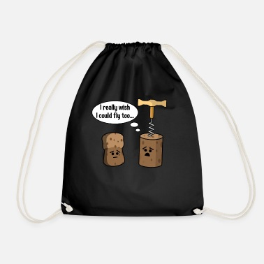 Cork Wine Cork Wants To Be Like Champagne Cork and Fly - Drawstring Bag