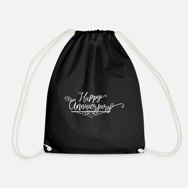 Anniversary Happy Anniversary, anniversary wedding anniversary - Drawstring Bag