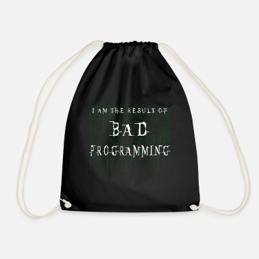 Computers I am the result of bad programming - Drawstring Bag