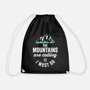 National The Mountains Are Calling And I Must Go National - Drawstring Bag
