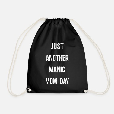 Manic Just Another Manic Mom Day - Drawstring Bag
