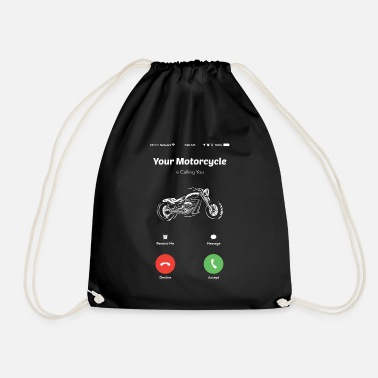 Motorcyclist Your motorcycle calls you motorcycle riders motorcycle rides - Drawstring Bag