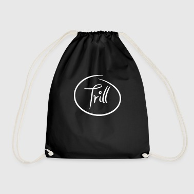 Trill Hip Hop If you're real and real, you're trill - Drawstring Bag