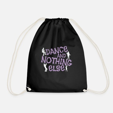 Performance Dancing Dance And Nothing Else - Drawstring Bag