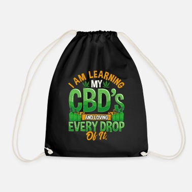 Cannabisleaf I Am Learning My CBD's And Loving Every Drop of It - Drawstring Bag