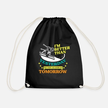 Ski Resort Im better Than Yesterday Skiing Winter Sports Gift - Drawstring Bag