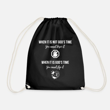 Jesus When It Is Not God's Time, Christian - Drawstring Bag