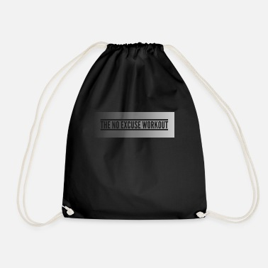 The No Excuse Workout - Drawstring Bag