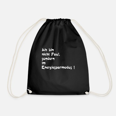 Lazy Not lazy - Drawstring Bag