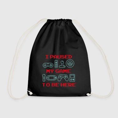 I Paused My Game To Be Here Gift - Drawstring Bag
