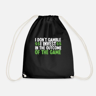 Millionaire I don't gamble - I invest in the outcome - Drawstring Bag