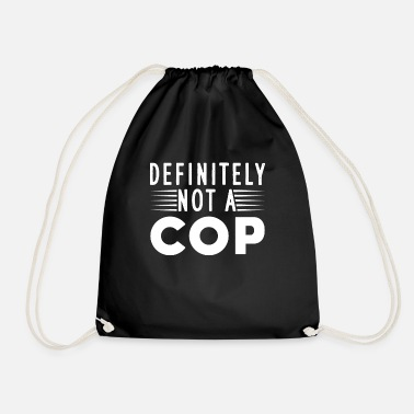 Policeman Definitely not a cop - Drawstring Bag