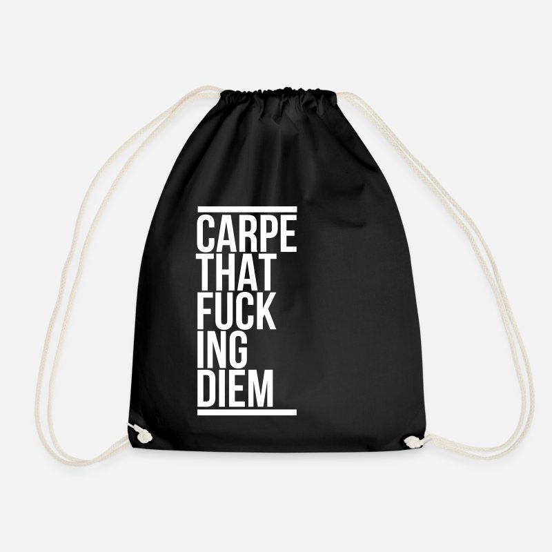Carpe Diem Bags & Backpacks - carpe diem claim that fucking sayings motivation - Drawstring Bag black