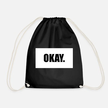 Ok OK. - Drawstring Bag