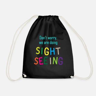 Tourist Information On Don`t worry, we are doing SIGHTSEEING / assembly - Drawstring Bag