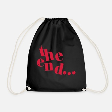 End the end... - Drawstring Bag