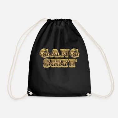 GANG SHIT - Drawstring Bag