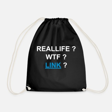 Reallife wtf link nerd computer gamer saying - Drawstring Bag