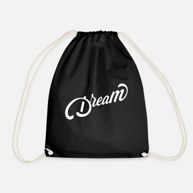Dream Dreams - Dream - Dreaming - Drawstring Bag