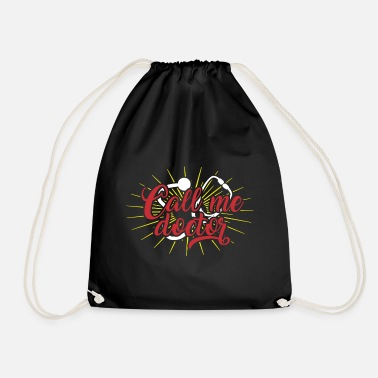 Doctor On Call Doctor Doctor Doctor Funny saying Call me - Drawstring Bag
