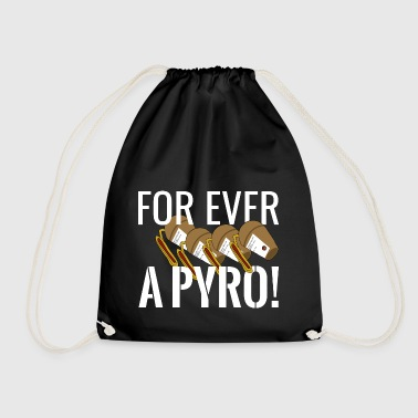 For ever a Pyro - Drawstring Bag