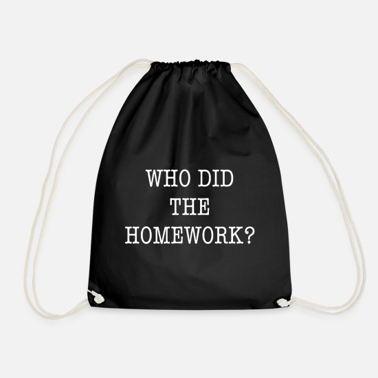 Gift Idea Bags & Backpacks - TEACHERS SCHOOL HOMEWORK HOMEWORK GIFT FUN - Drawstring Bag black