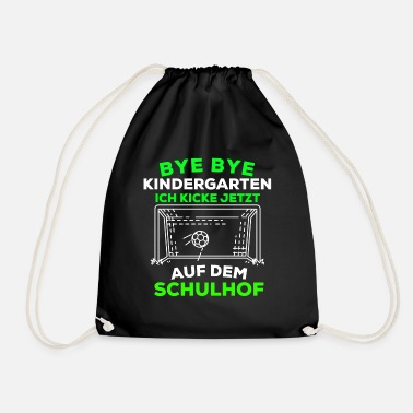 Schoolyard Bye bye kindergarten, I'm kicking on schoolyard now - Drawstring Bag