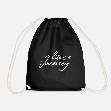 Journey life is a journey - Drawstring Bag