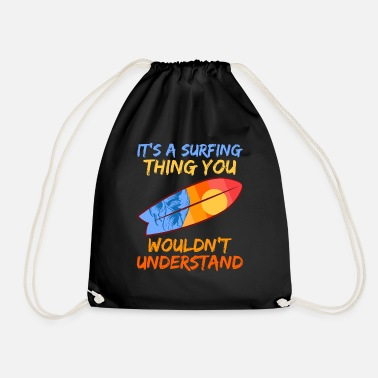 Holiday It's A Surfing Thing You Wouldn't Understand - Drawstring Bag