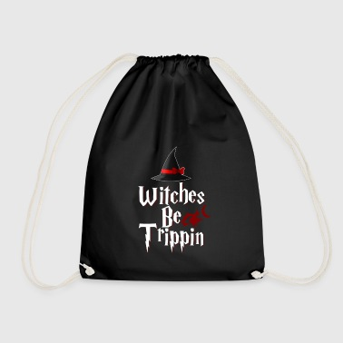 Witches Be Trippin' Hilarious - Turnbeutel