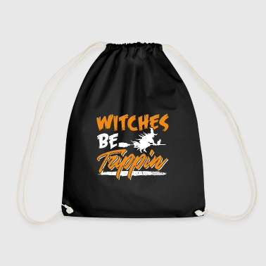 Witches Be Trippin Hilarious Halloween - Turnbeutel
