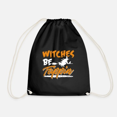 Hilarious Witches Be Trippin Hilarious Halloween - Gymtas