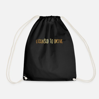 License License to drive! Driver's license - Drawstring Bag
