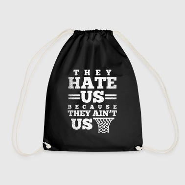 They hate us because they are not us - basketball - Drawstring Bag
