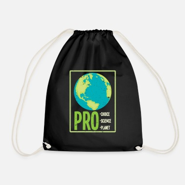 Pro Pro Choice Pro Science Pro Planet Poison TShirt - Drawstring Bag