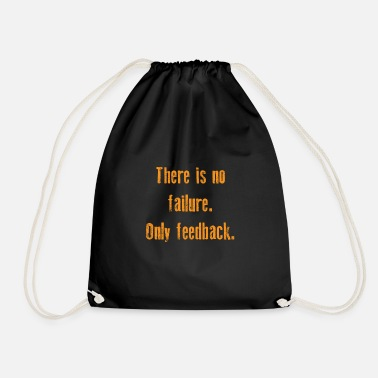 Funny &amp Funny Feedback Tshirt Designs There is no failure - Drawstring Bag