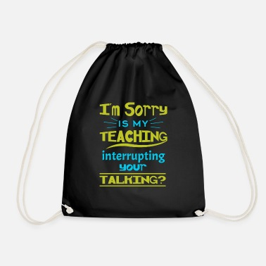 Teacher I M SORRY - Turnbeutel