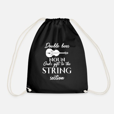 Double Bass Double Bass - Double Bass - Double Bassist - Quote - Drawstring Bag