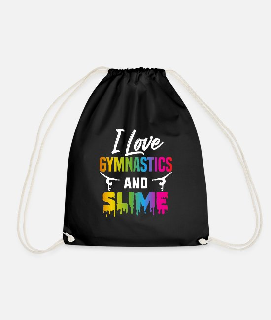 Girls Gymnastics Bags & Backpacks - I Love Gymnastics and Slime, Slime Birthday Gift - Drawstring Bag black