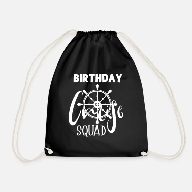 Cruise Cruise - Cruise - Cruise - Birthday - Drawstring Bag