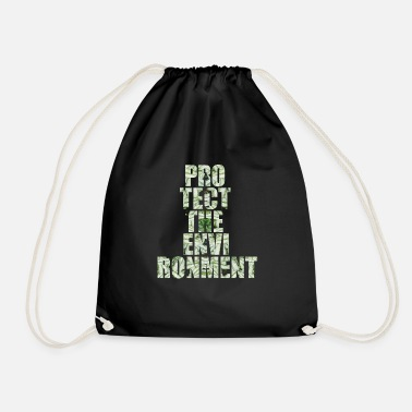 Protection Of The Environment Protect environment environmental protection - Drawstring Bag