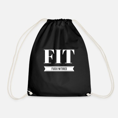 Fitness Fit Shit I'm Tired Funny - Drawstring Bag