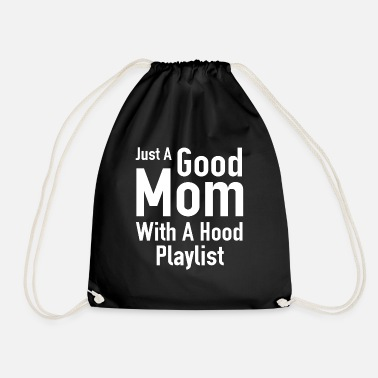 Just A Good Mom With A Hood Playlist - Drawstring Bag