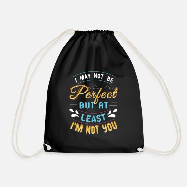 At Least Not perfect, at least not you - Drawstring Bag